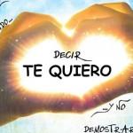 """Queda prohibido decir """"te quiero"""" y no demostrarlo."""