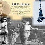 La magia de Harry Houdini.